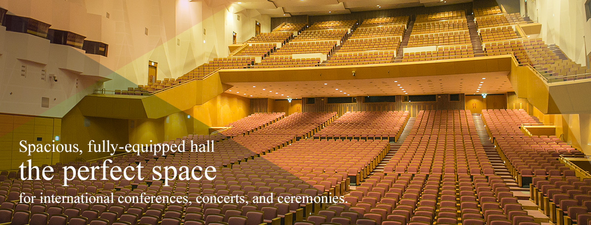 Spacious, fully-equipped hall the perfect space for international conferences, concerts, and ceremonies.